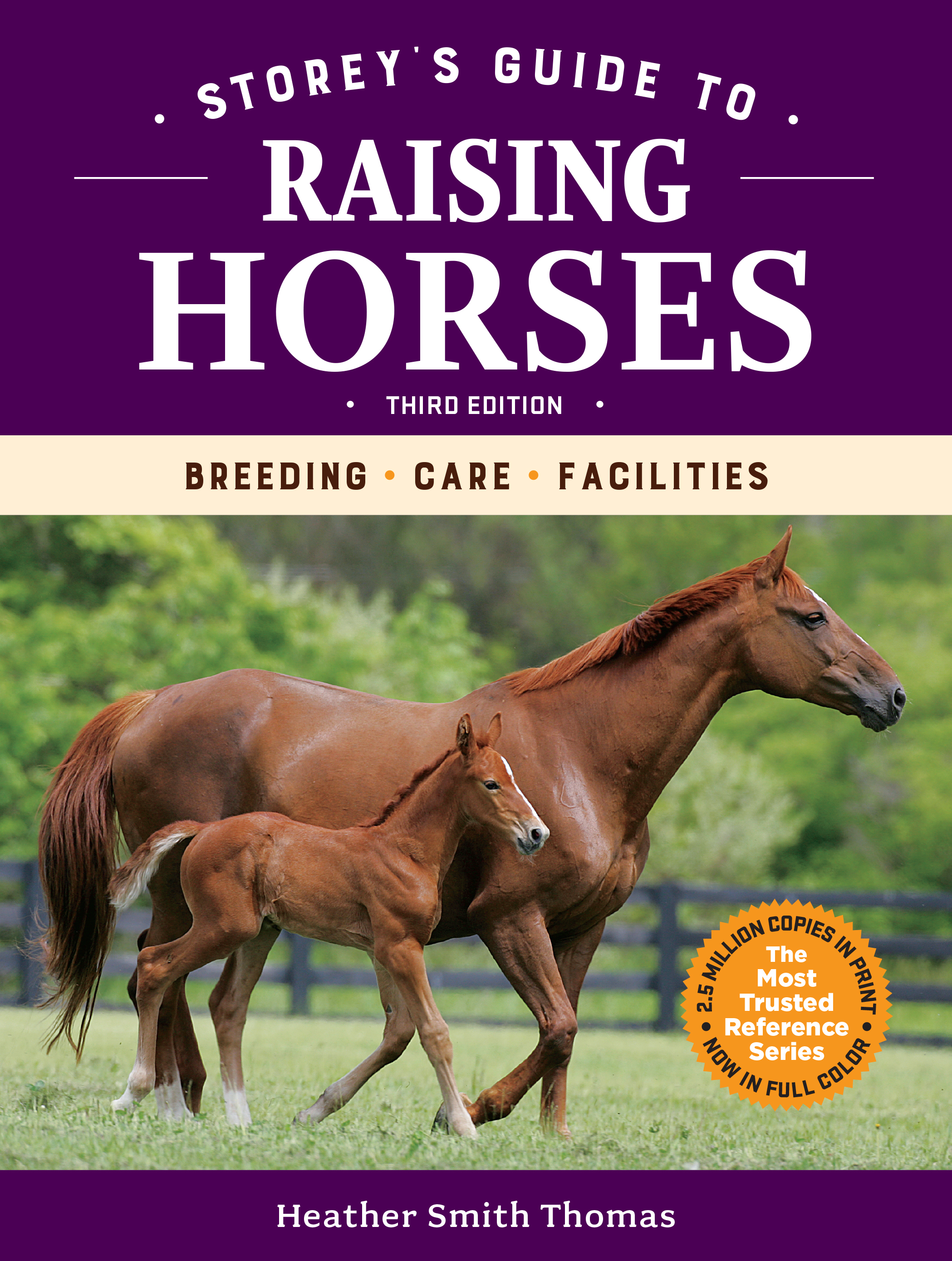 Storey's Guide to Raising Horses, 3rd Edition Breeding, Care, Facilities - Heather Smith Thomas