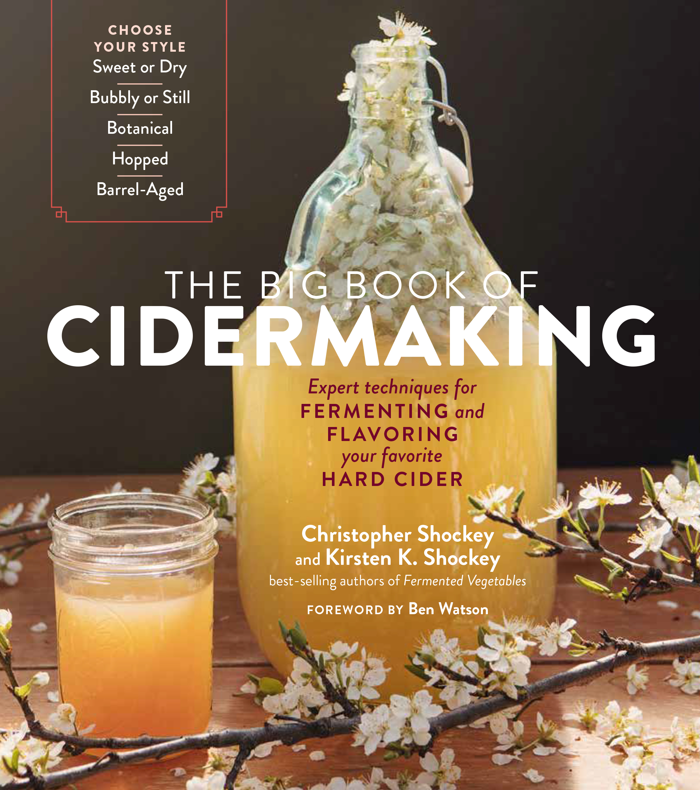 The Big Book of Cidermaking Expert Techniques for Fermenting and Flavoring Your Favorite Hard Cider - Christopher Shockey