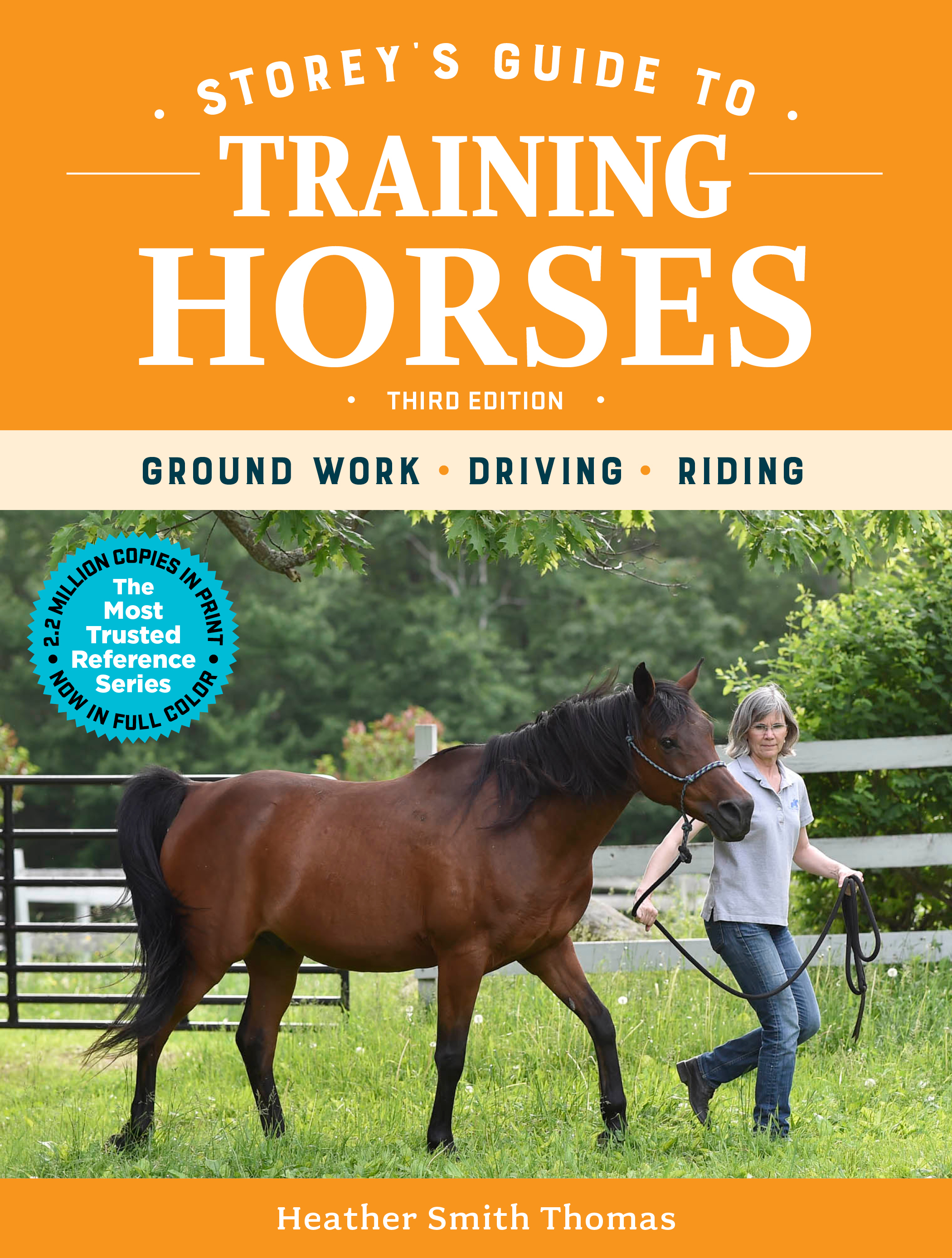 Storey's Guide to Training Horses, 3rd Edition Ground Work, Driving, Riding - Heather Smith Thomas