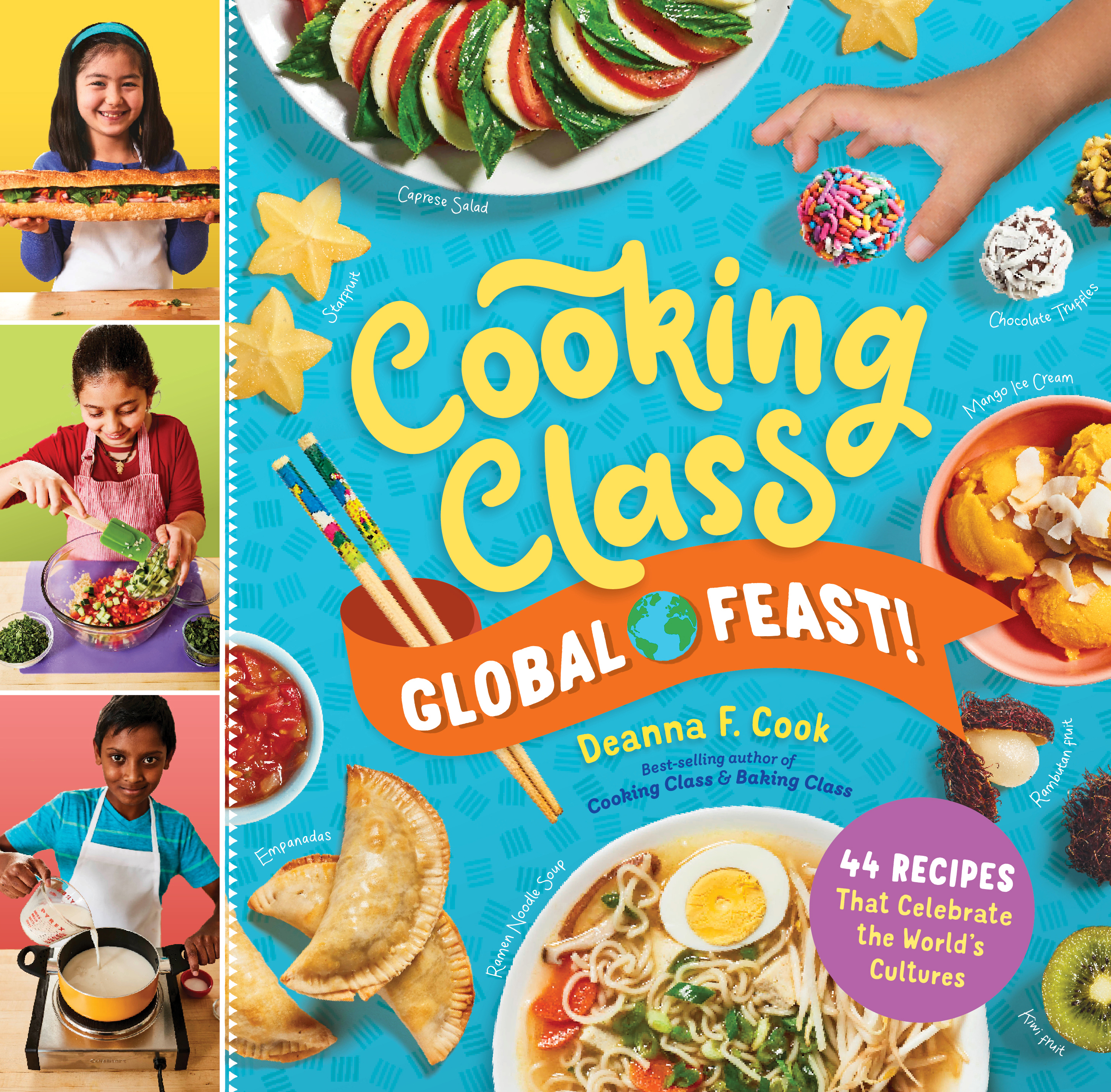 Cooking Class Global Feast! 44 Recipes That Celebrate the World's Cultures - Deanna F. Cook