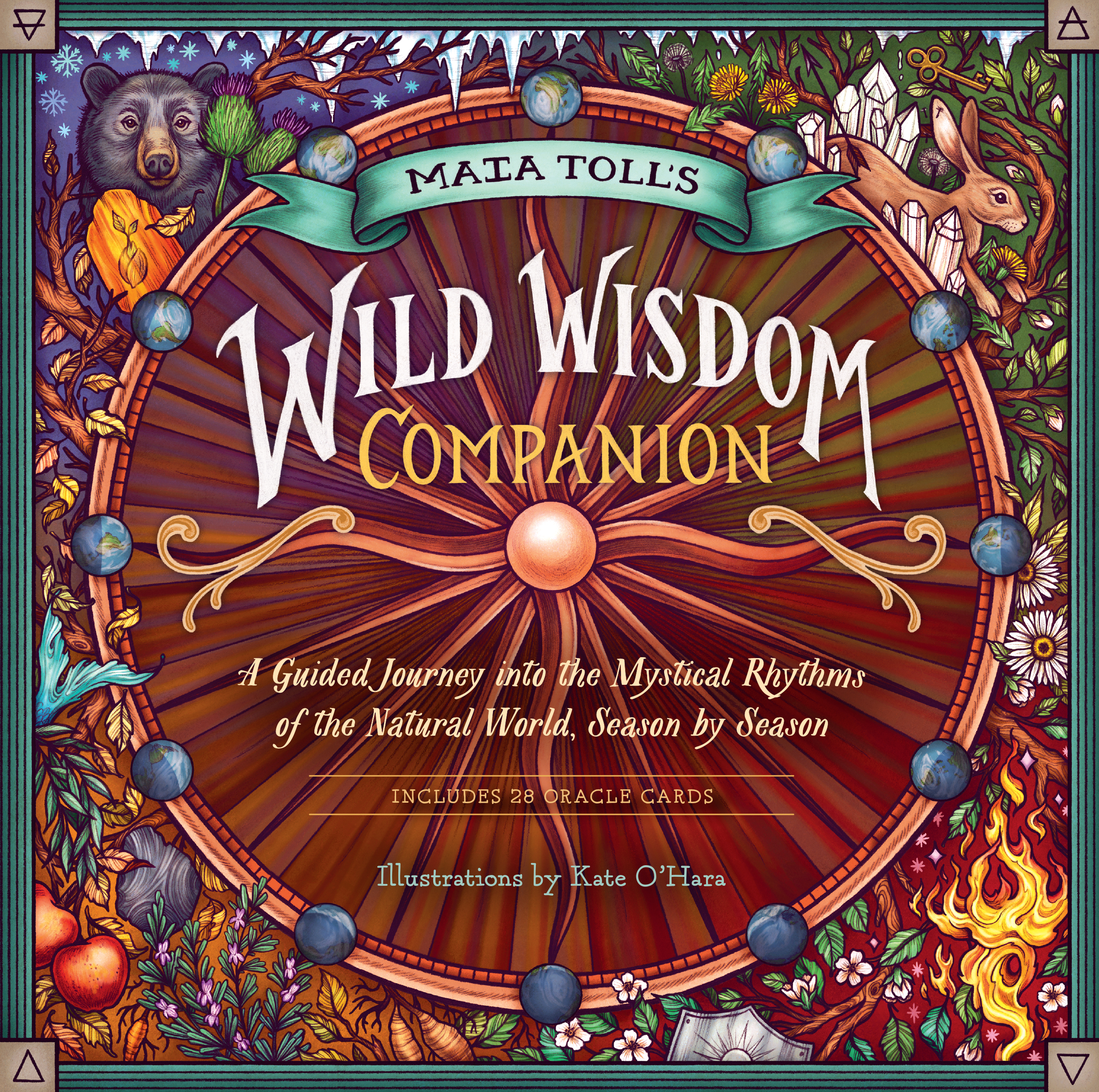Maia Toll's Wild Wisdom Companion A Guided Journey into the Mystical Rhythms of the Natural World, Season by Season - Maia Toll