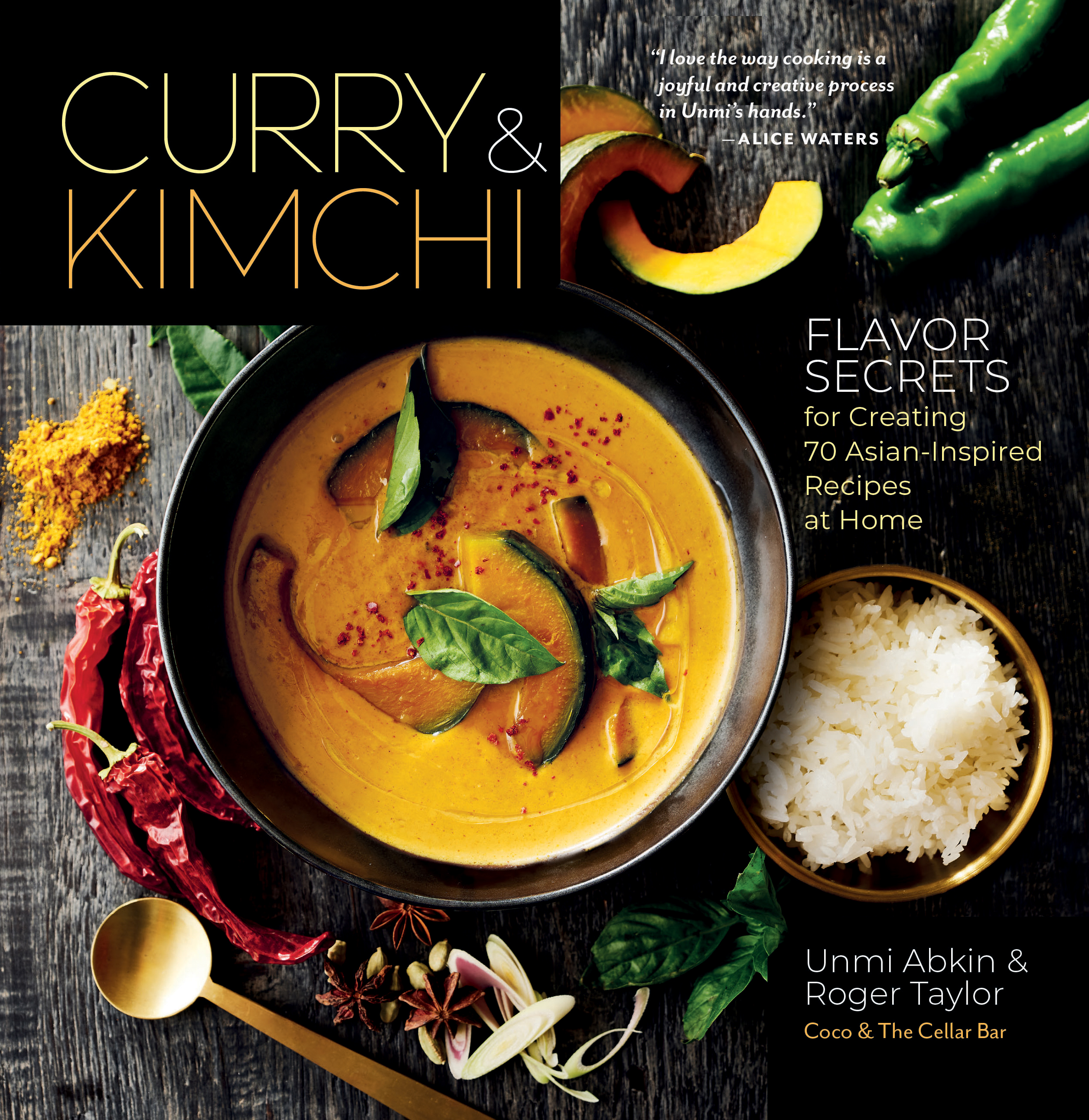 Curry & Kimchi Flavor Secrets for Creating 70 Asian-Inspired Recipes at Home - Unmi Abkin
