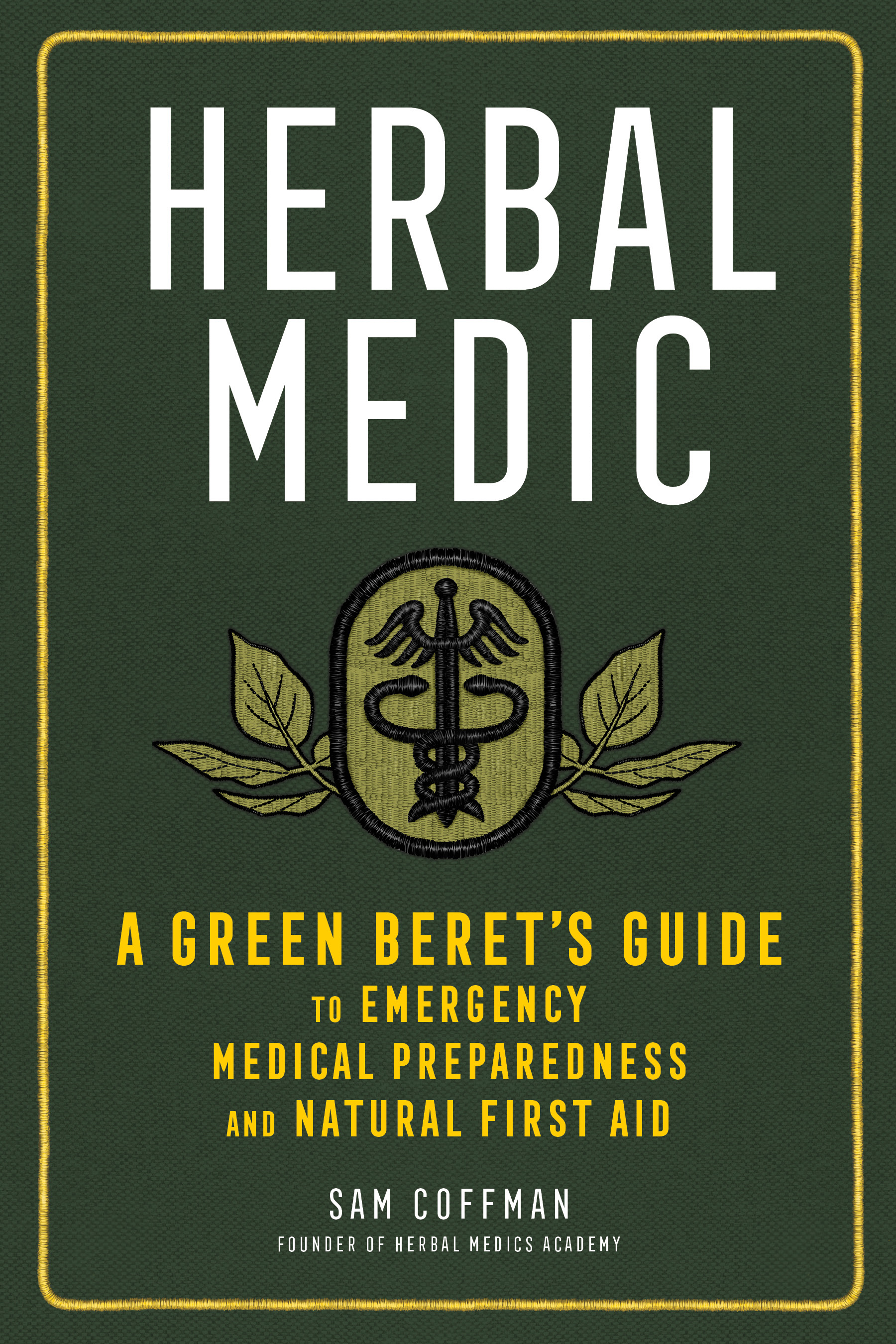Herbal Medic A Green Beret's Guide to Emergency Medical Preparedness and Natural First Aid - Sam Coffman