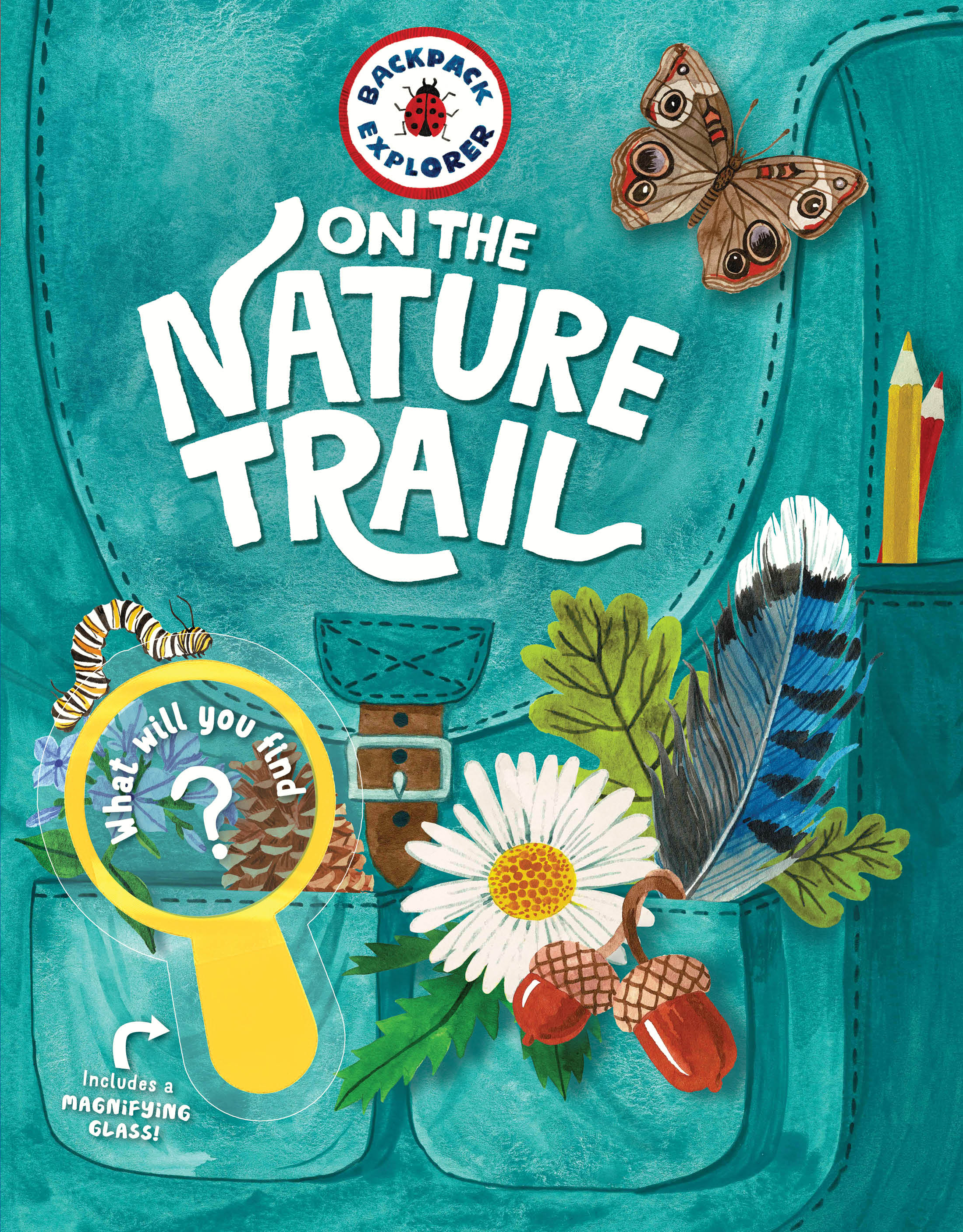 Backpack Explorer: On the Nature Trail What Will You Find? - Editors of Storey Publishing