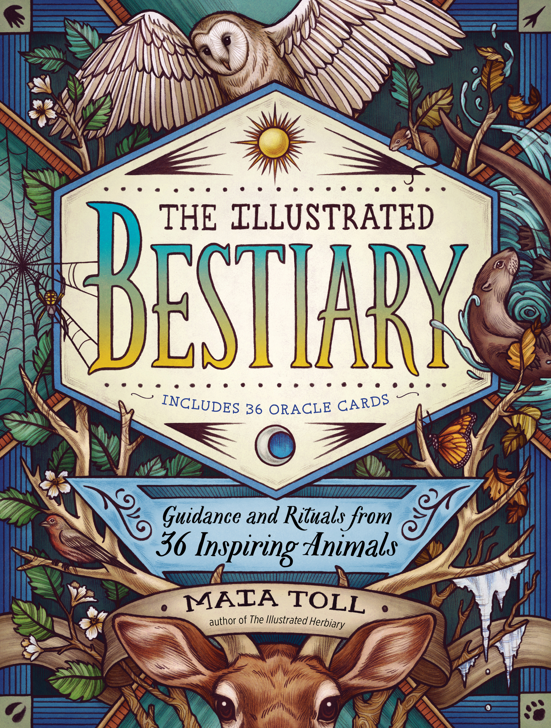 The Illustrated Bestiary Guidance and Rituals from 36 Inspiring Animals - Maia Toll