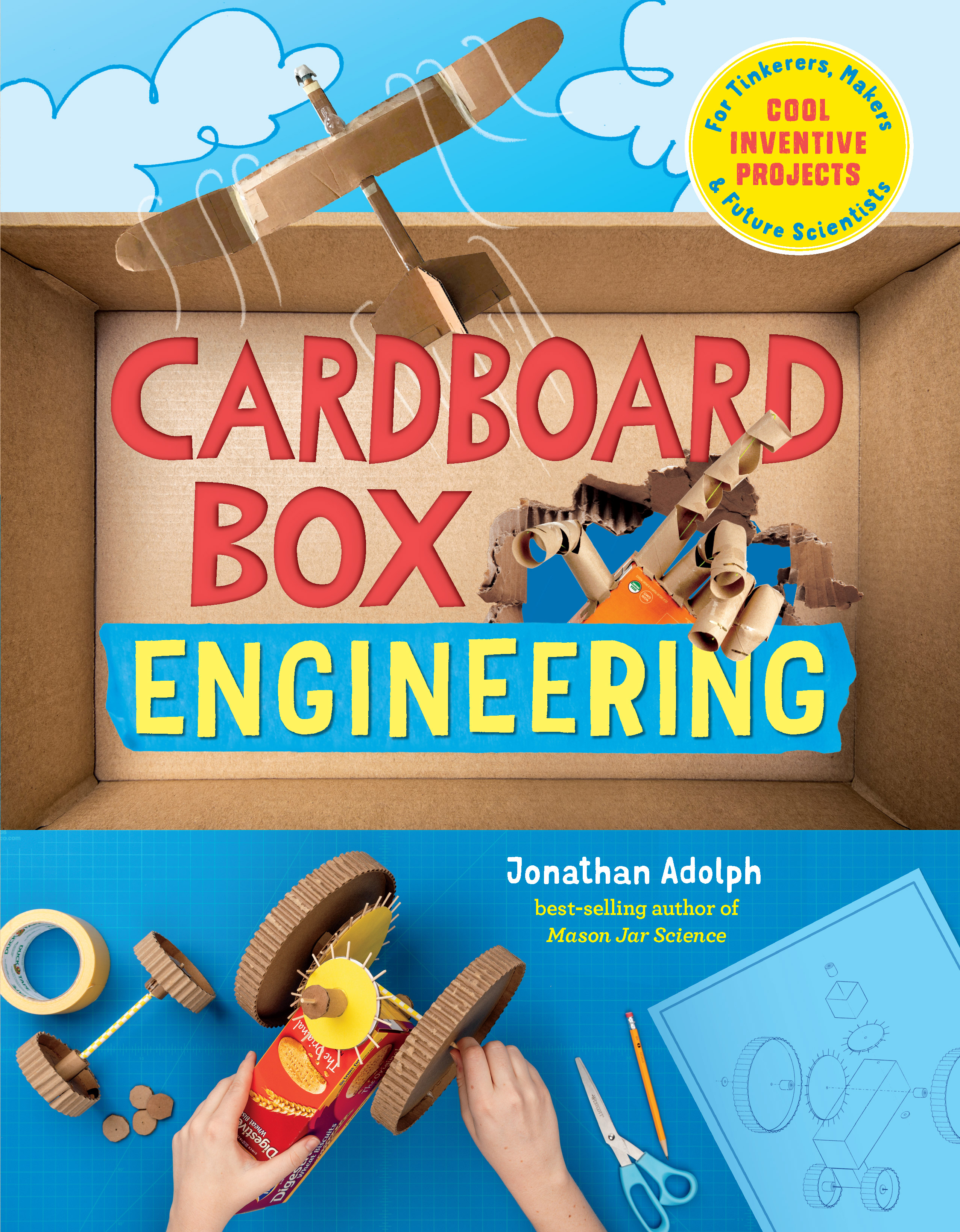 Cardboard Box Engineering Cool, Inventive Projects for Tinkerers, Makers & Future Scientists - Jonathan Adolph