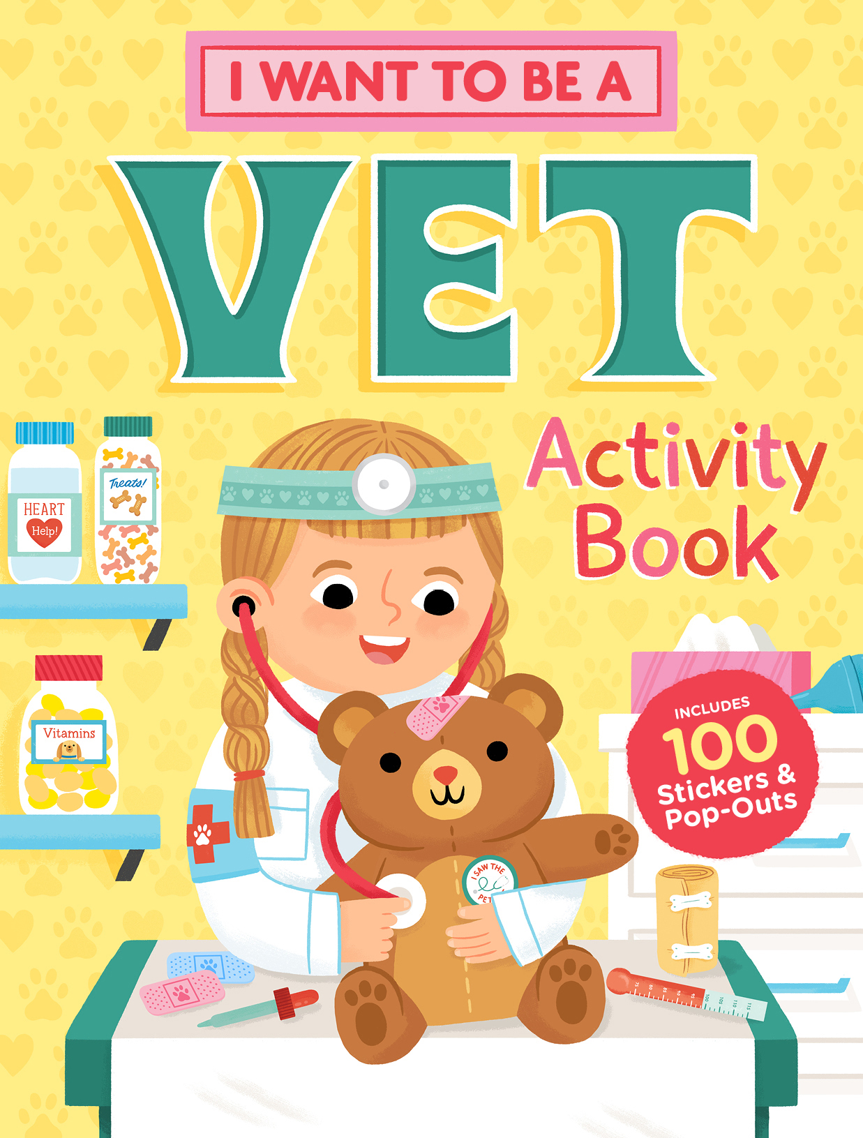I Want to Be a Vet Activity Book 100 Stickers & Pop-Outs - Editors of Storey Publishing
