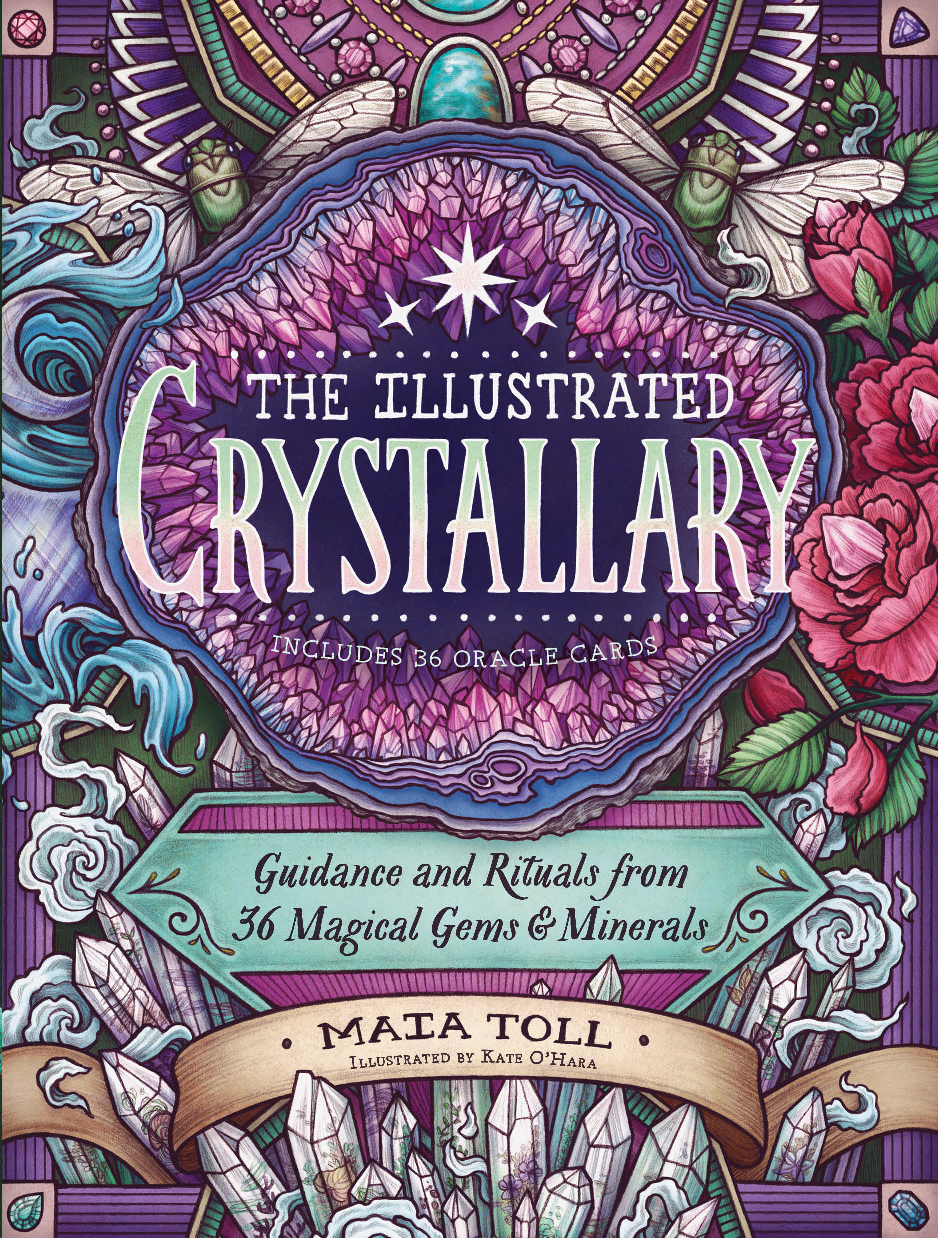 The Illustrated Crystallary Guidance and Rituals from 36 Magical Gems and Minerals - Maia Toll