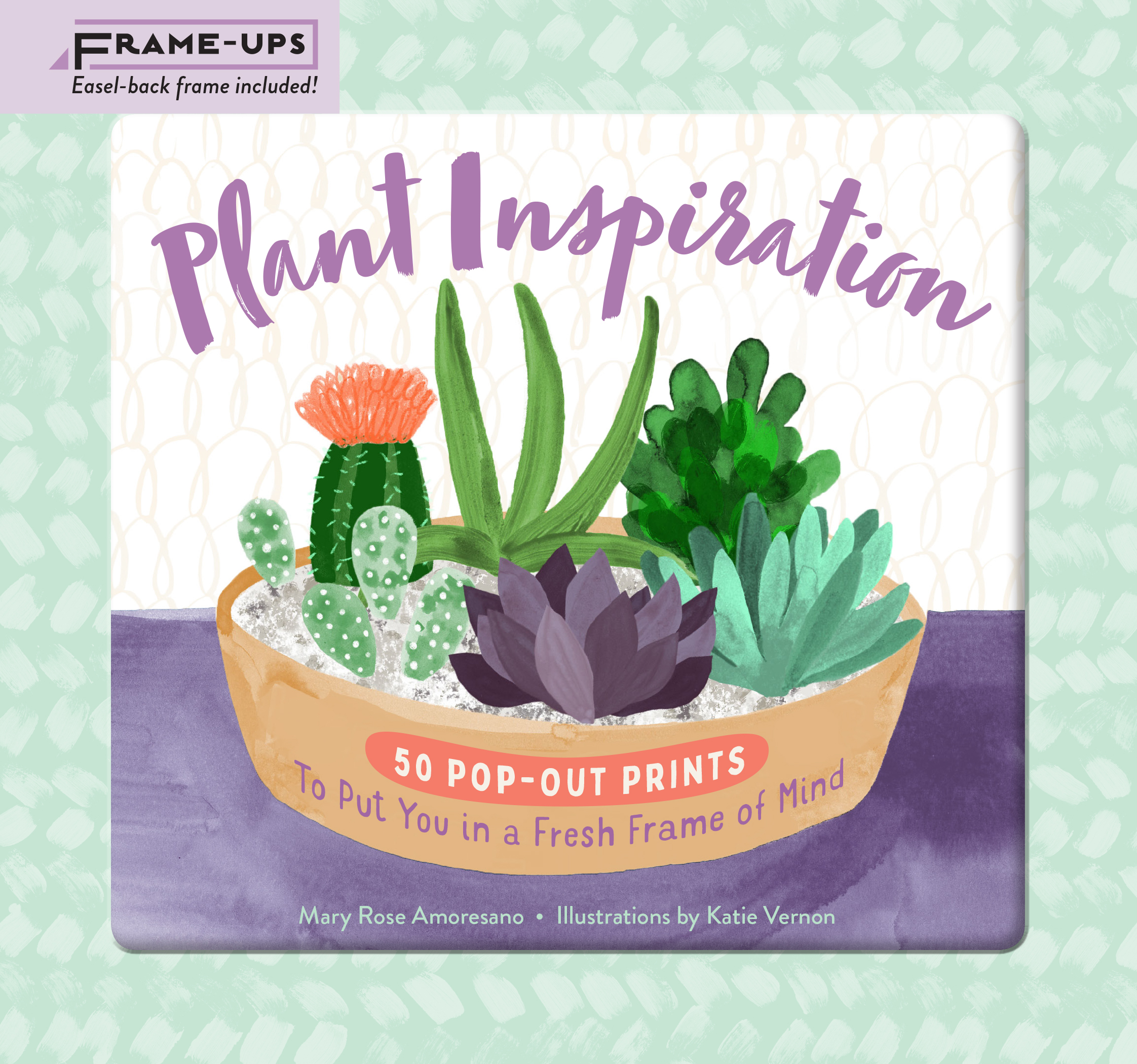 Plant Inspiration Frame-Ups 50 Pop-Out Prints to Put You in a Fresh Frame of Mind - Mary Rose Amoresano