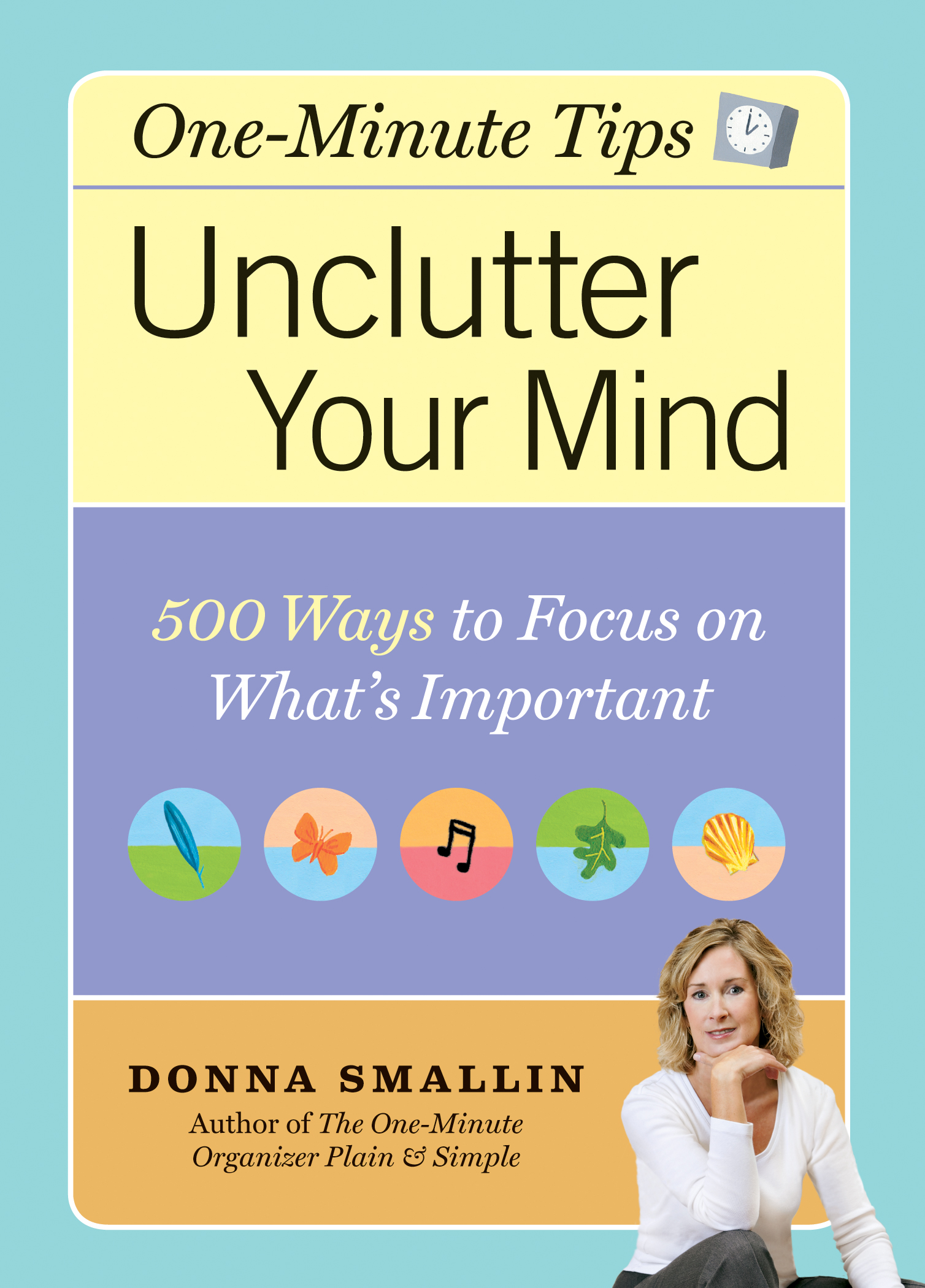 Unclutter Your Mind 500 Ways to Focus on What's Important - Donna Smallin