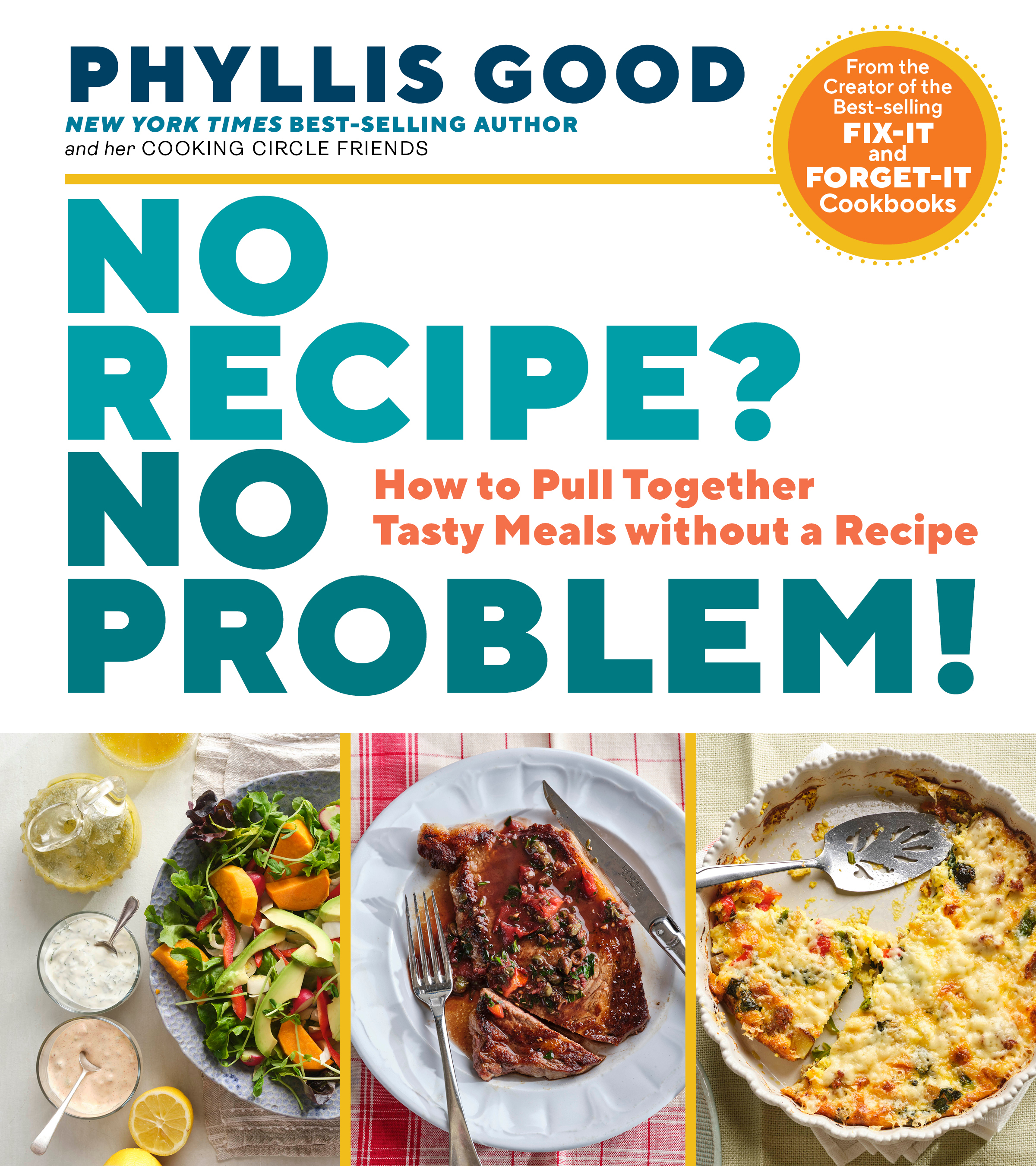 No Recipe? No Problem! How to Pull Together Tasty Meals without a Recipe - Phyllis Good