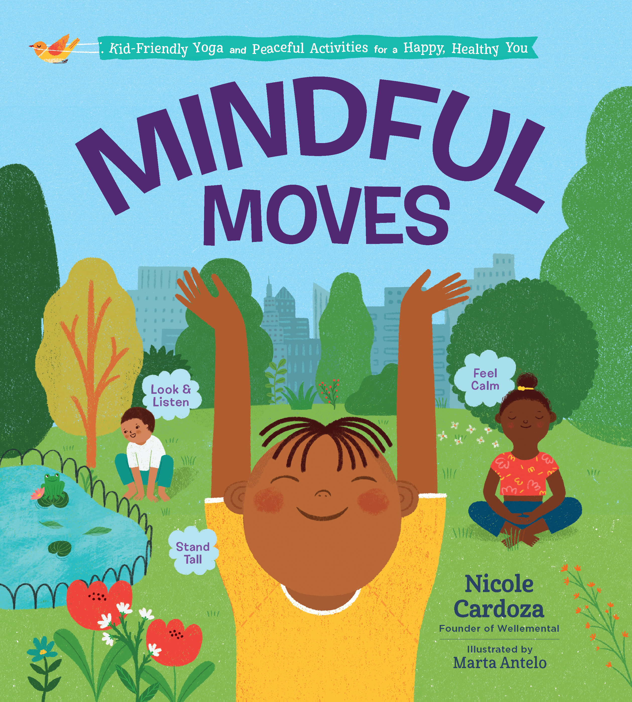 Mindful Moves Kid-Friendly Yoga and Peaceful Activities for a Happy, Healthy You - Nicole Cardoza