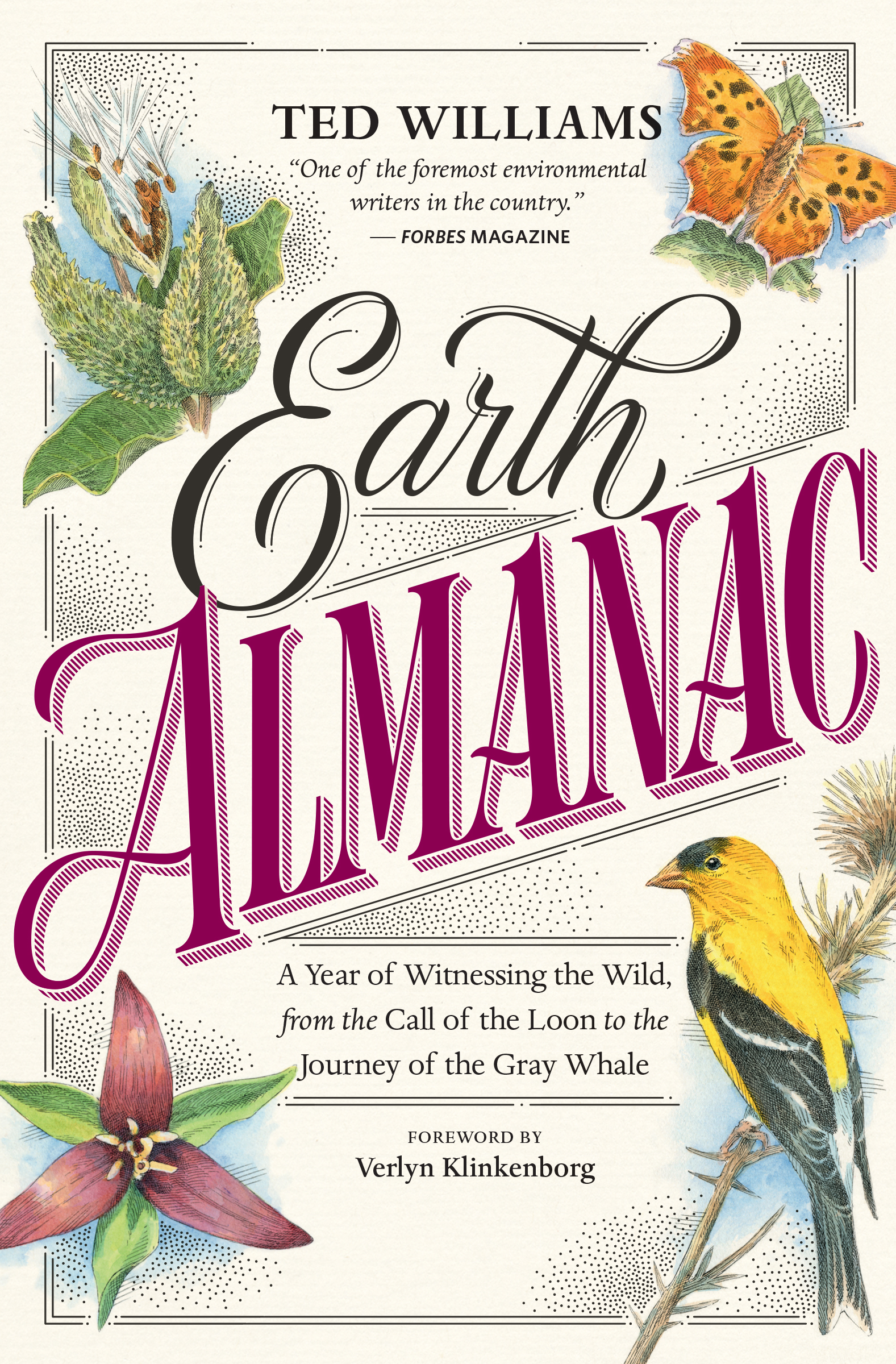 Earth Almanac A Year of Witnessing the Wild, from the Call of the Loon to the Journey of the Gray Whale - Ted Williams