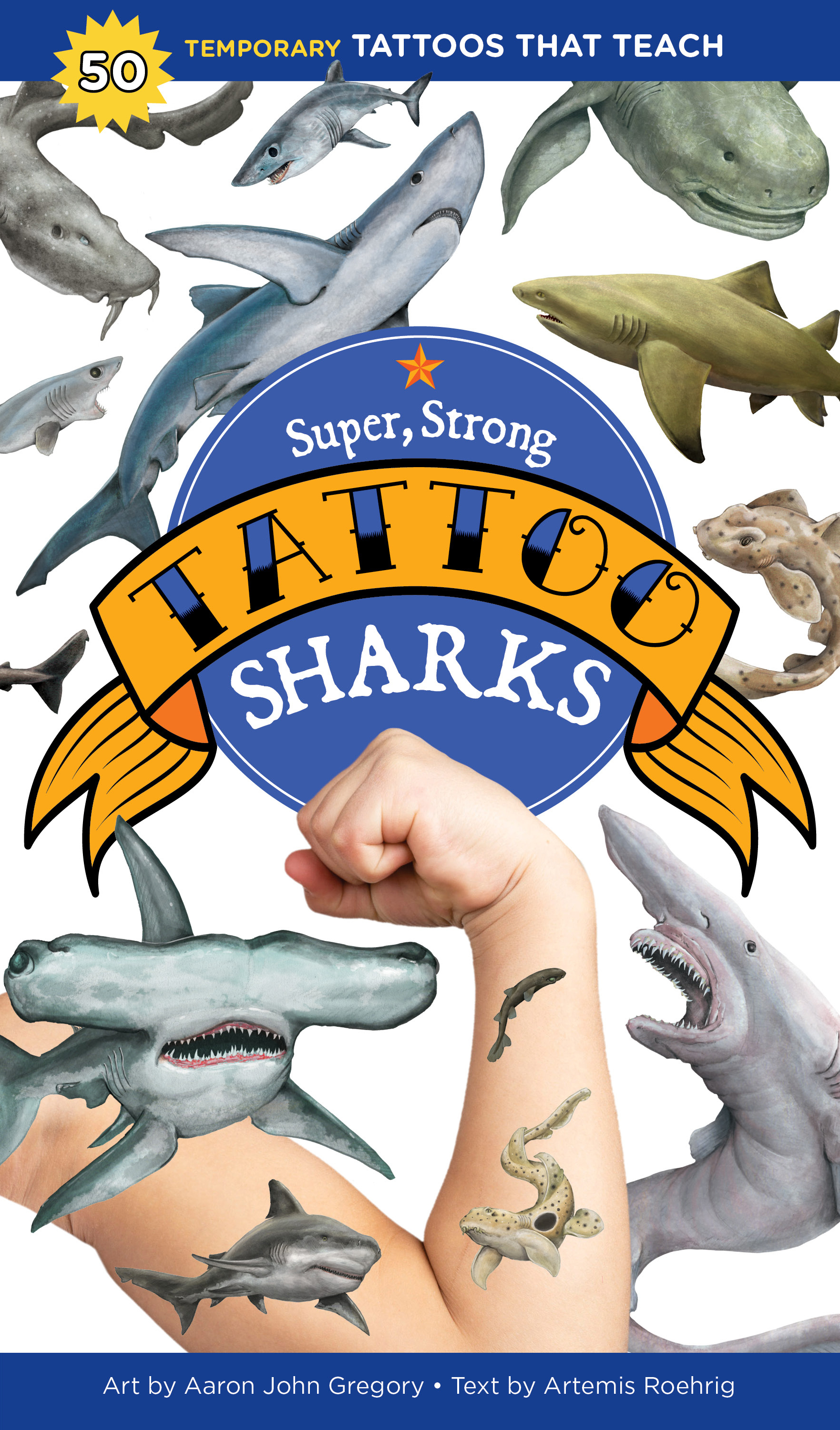Super, Strong Tattoo Sharks 50 Temporary Tattoos That Teach - Aaron John Gregory
