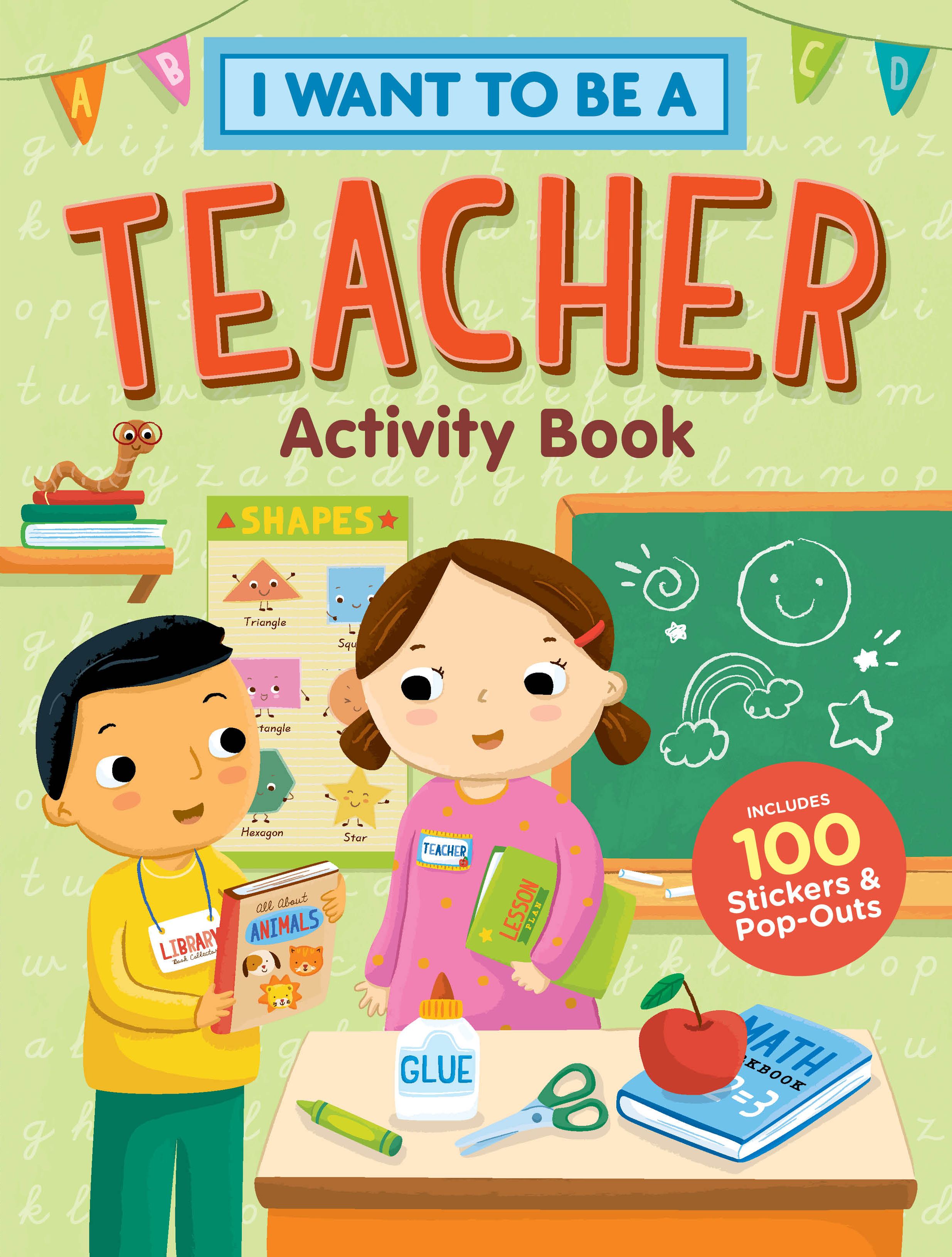 I Want to Be a Teacher Activity Book 100 Stickers & Pop-Outs - Editors of Storey Publishing