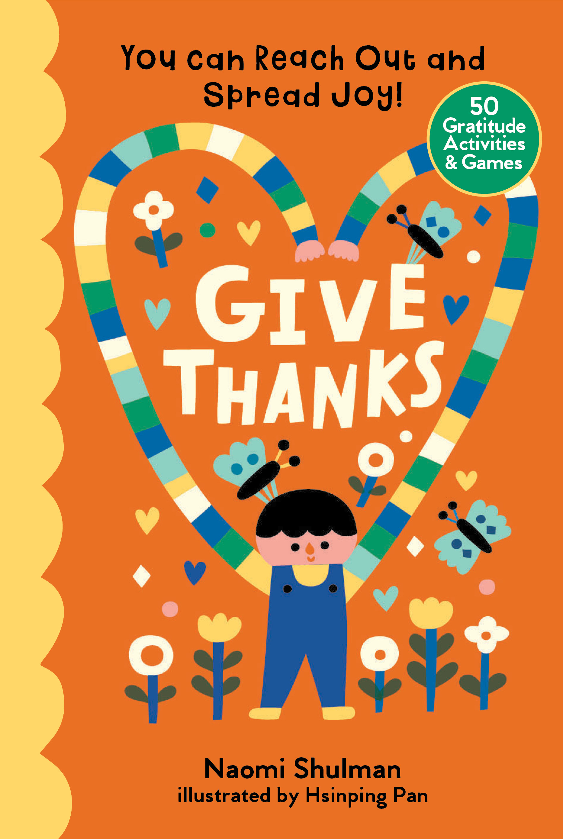 Give Thanks You Can Reach Out and Spread Joy! 50 Gratitude Activities & Games - Naomi Shulman