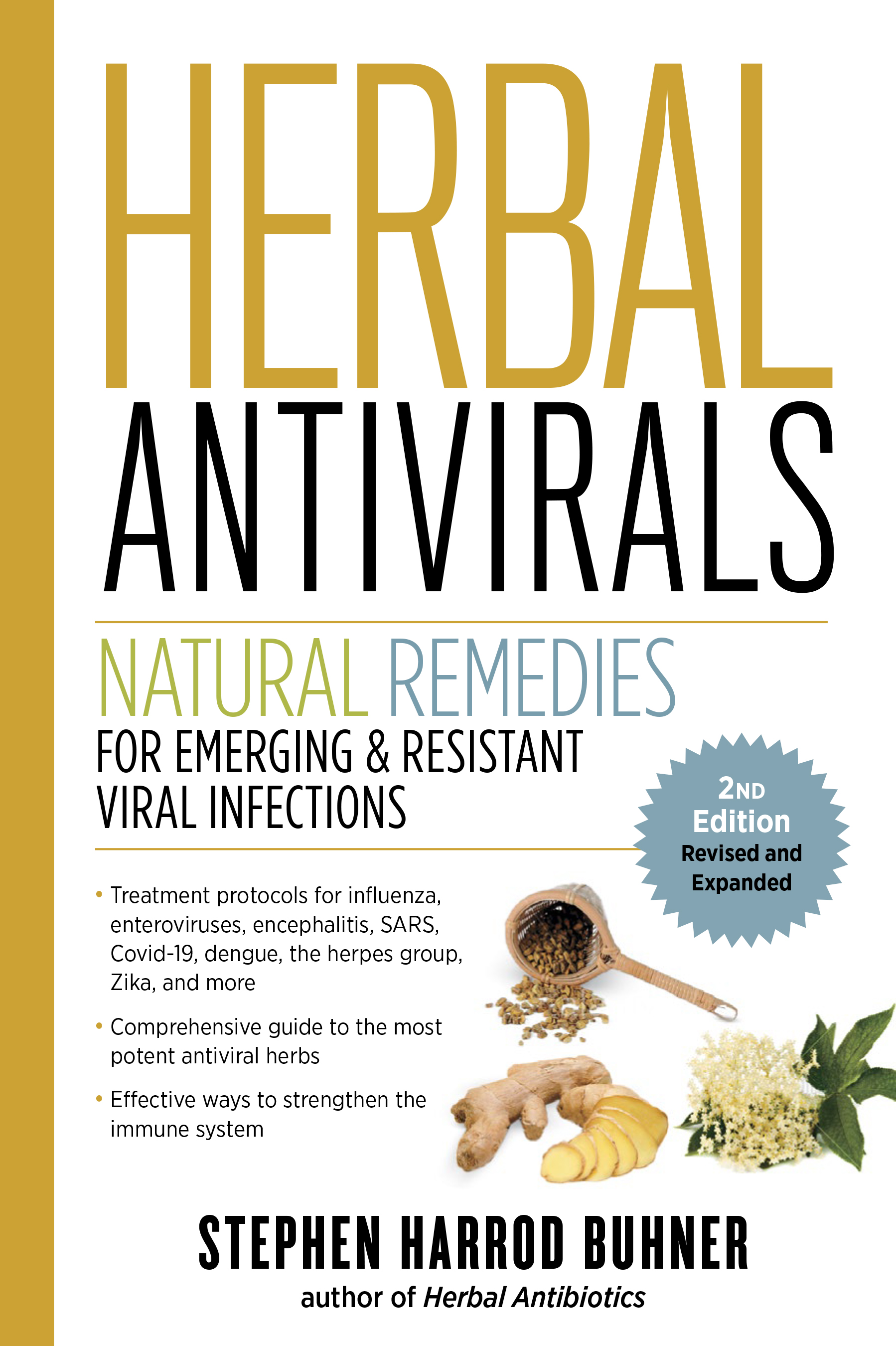 Herbal Antivirals, 2nd Edition Natural Remedies for Emerging & Resistant Viral Infections - Stephen Harrod Buhner