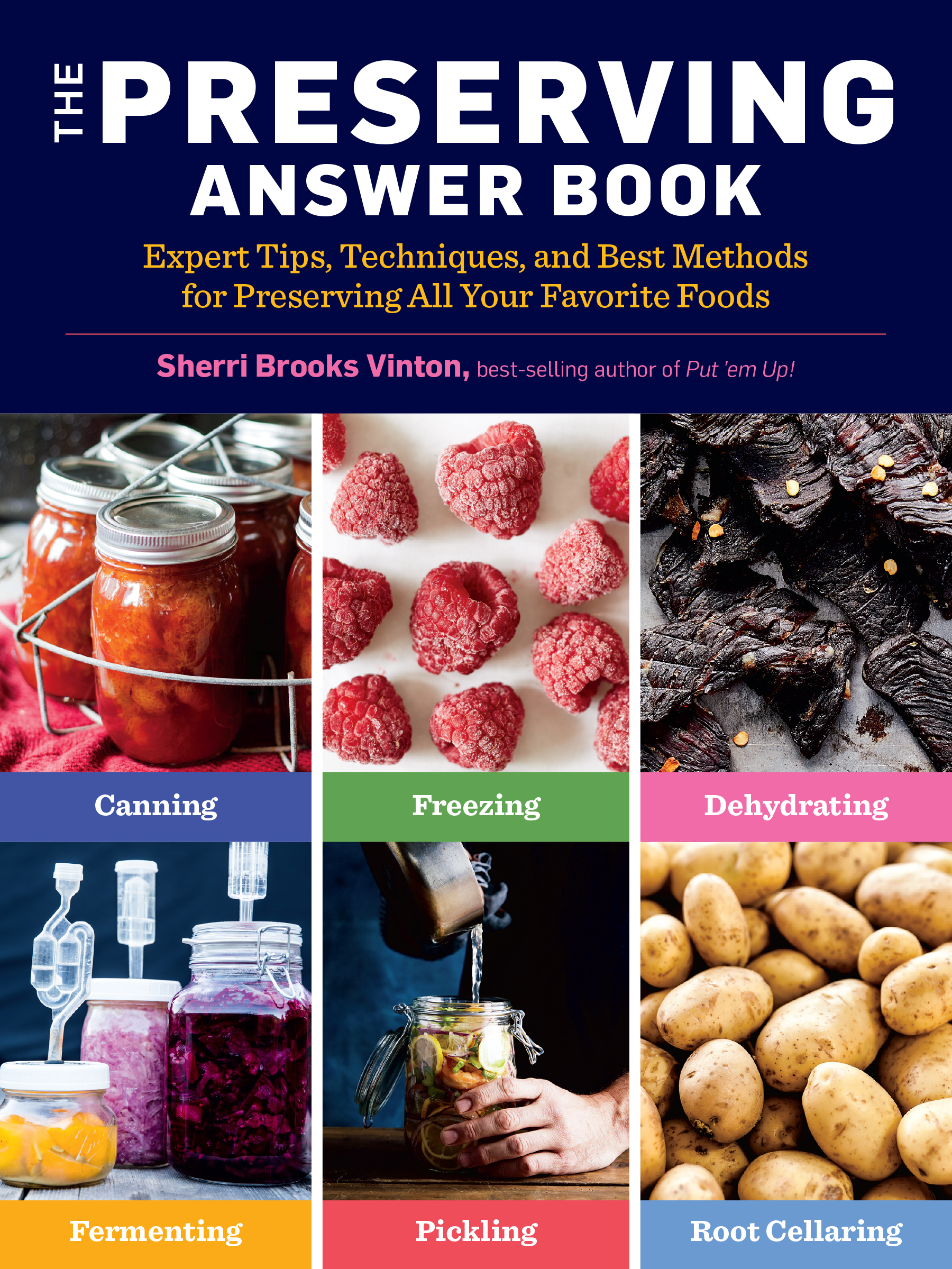 The Preserving Answer Book Expert Tips, Techniques, and Best Methods for Preserving All Your Favorite Foods - Sherri Brooks Vinton