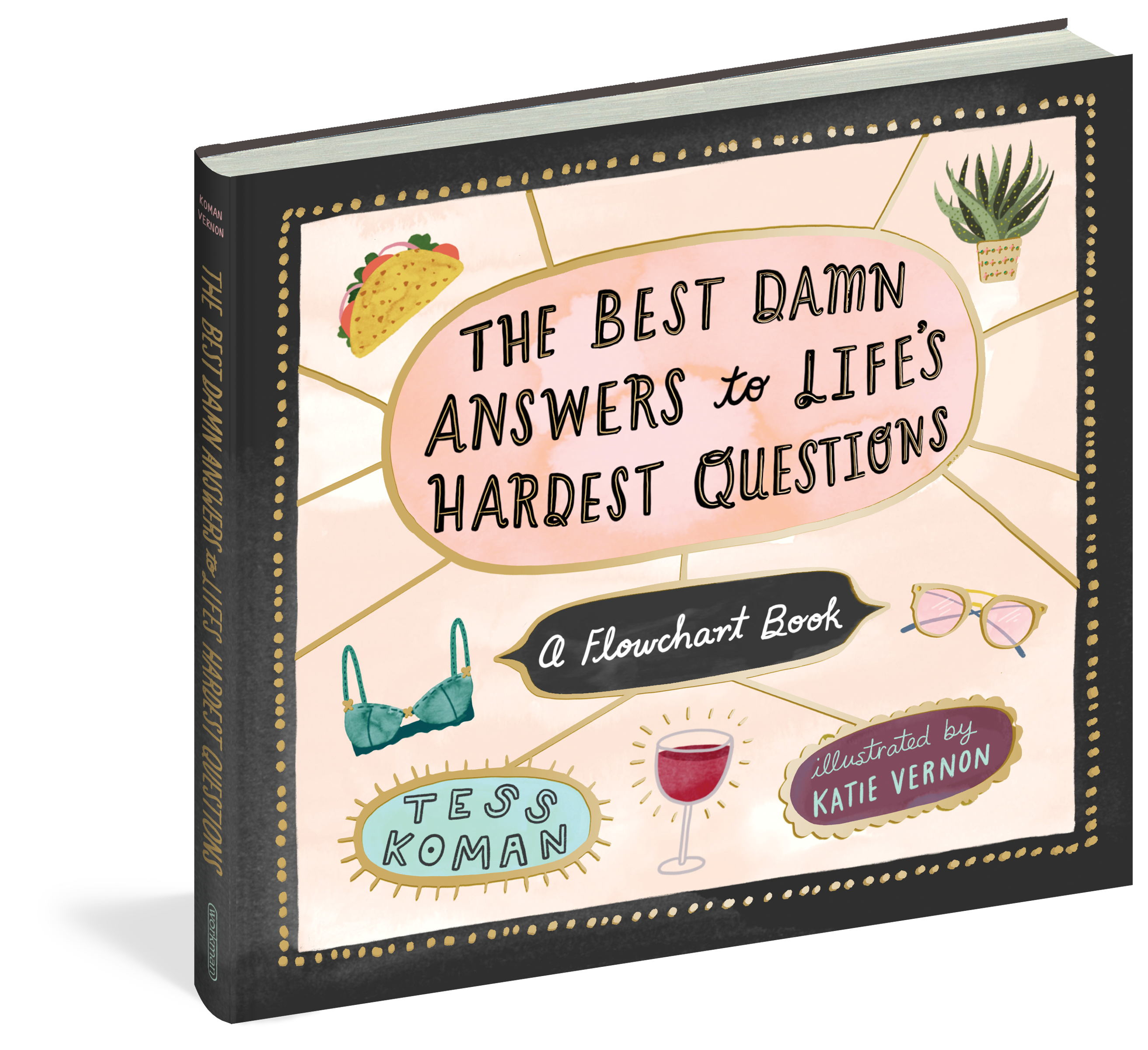 The Best Damn Answers to Life's Hardest Questions - Workman Publishing