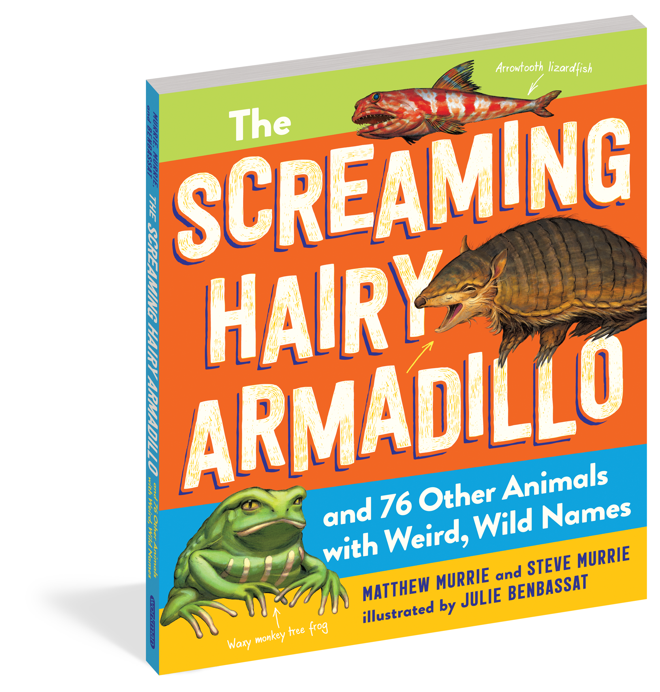 The Screaming Hairy Armadillo and 76 Other Animals with Weird, Wild Names -  Workman Publishing