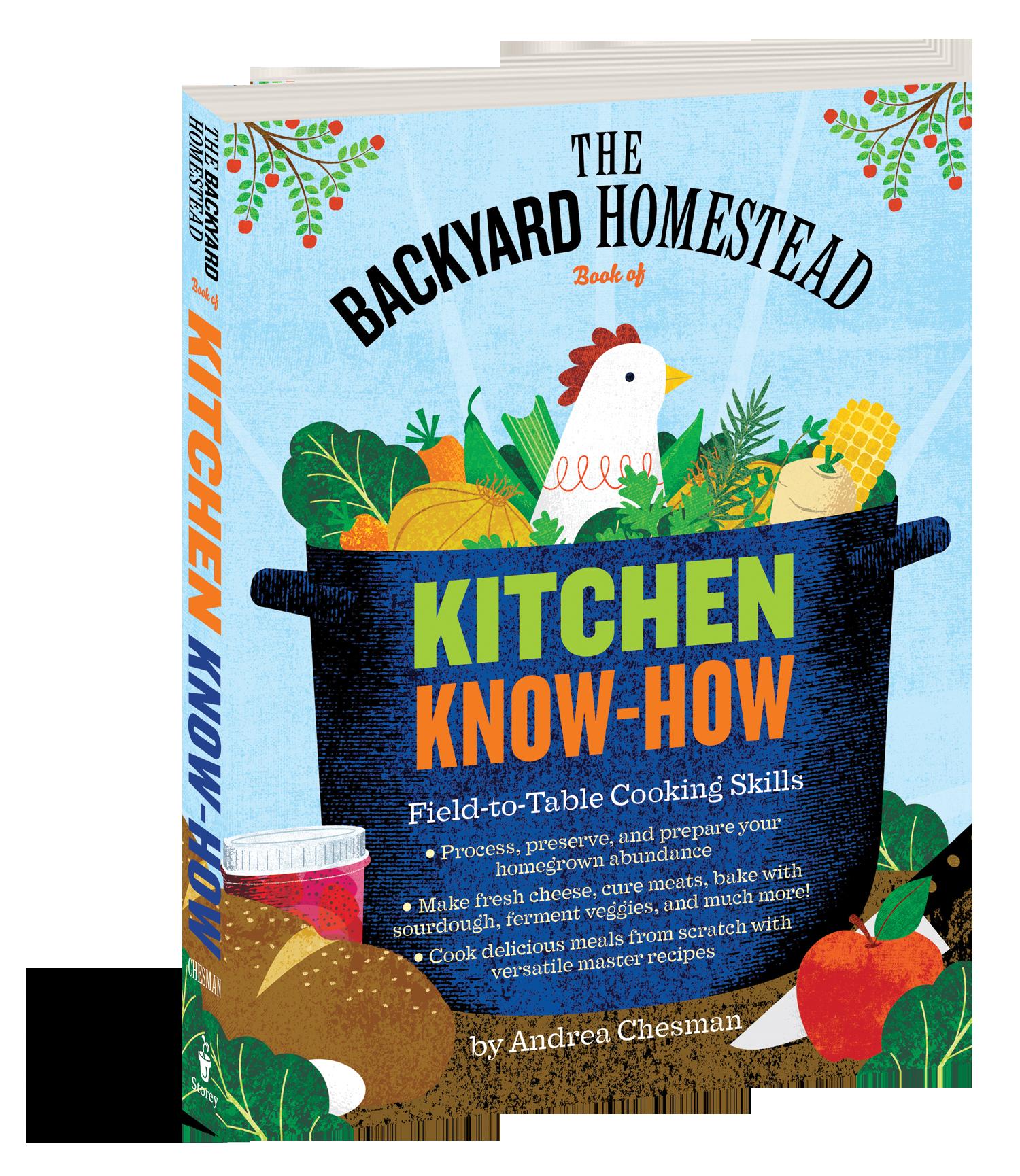 the backyard homestead book of kitchen know how workman publishing rh workman com